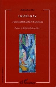Ridha Bourkhis - Lionel Ray - L'intarissable beauté de l'éphémère.