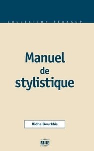 Ridha Bourkhis - Manuel de stylistique.