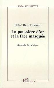 Ridha Bourkhis - Tahar Ben Jelloun, la poussière d'or et la face masquée - Approche linguistique.