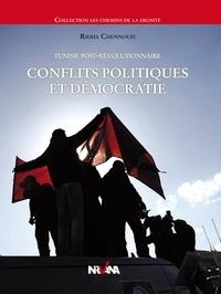 Ridha Chennoufi - Conflits politiques et démocratie - Tunisie post-révolutionnaire.