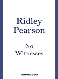 Ridley Pearson - No Witnesses.