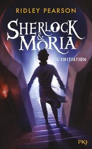 Ridley Pearson - Sherlock & Moria Tome 1 : L'initiation.