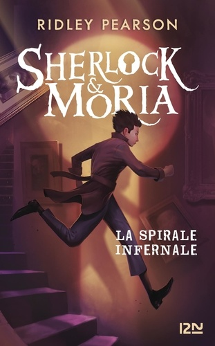 Sherlock & Moria Tome 2 La spirale infernale