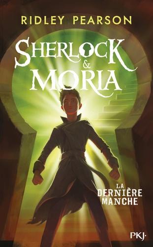 Sherlock & Moria Tome 3 La dernière manche