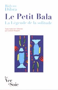 Ridvan Dibra - Le Petit Bala - La légende de la solitude.