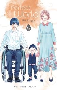 Rie Aruga - Perfect world Tome 12 : .