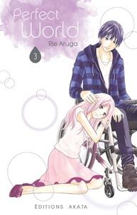 Rie Aruga - Perfect world Tome 3 : .