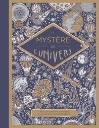 Rieder Floor et Jan-Paul Schutten - Les mystères de l'univers.