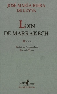 Riera De - Loin de Marrakech.