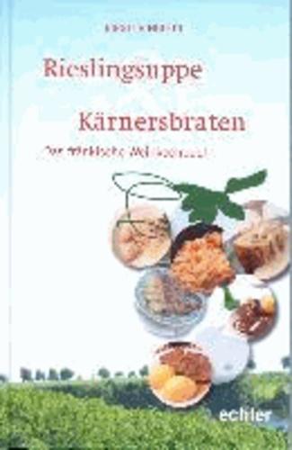 Rieslingsuppe & Kärnersbraten - Das fränkische Weinkochbuch.