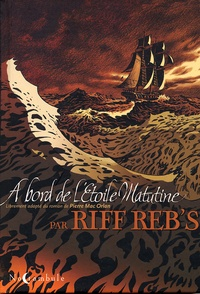 Riff Reb's - A bord de l'étoile Matutine.