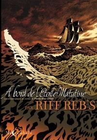 Riff Reb's - A bord de l'Etoile Matutine.