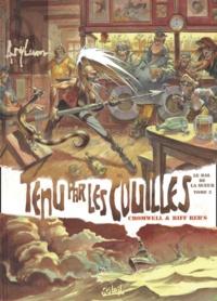 Riff Reb's et Didier Cromwell - Le bal de la sueur Tome 3 : Tenu par les couilles.