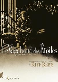 Riff Reb's - Le Vagabond des Étoiles T01.