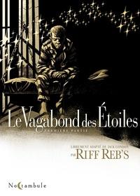 Riff Reb's - Le Vagabond des étoiles Tome 1 : .