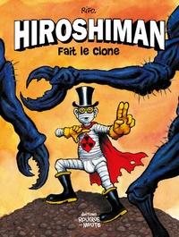 Rifo - Hiroshiman fait le clone.