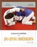 "Rigan Machado et José ""Chema"" Fraguas - L'encyclopédie du jiu-jitsu brésilien - Volume 2."
