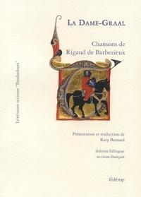Rigaud de Barbezieux - La Dame-Graal - Chansons de Rigaud de Barbezieux.
