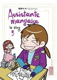 Riichi Kasai - Assistante mangaka le blog - Tome 3.