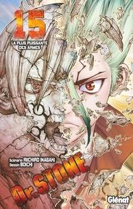 Riichiro Inagaki et  Boichi - Dr Stone Tome 15 : La plus puissante des armes.