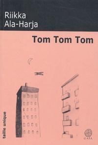 Riikka Ala-Harja - Tom Tom Tom.