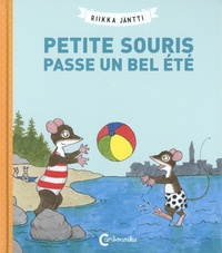 Riikka Jäntti - Petite Souris  : Petite Souris passe un bel été.