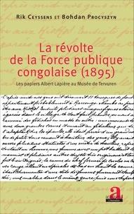 La révolte de la force publique congolaise (1895) - Les papiers Albert Lapière au Musée de Tervuren.pdf