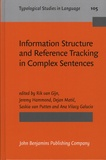 Rik Van Gijn et Jeremy Hammond - Information Structure and Reference Tracking in Complex Sentences.