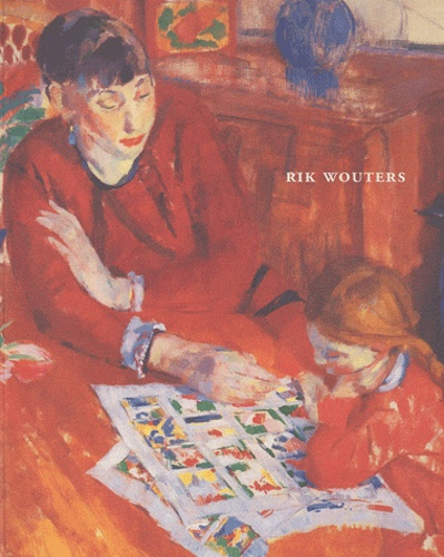 Rik Wouters - Rik Wouters : Catalogue.