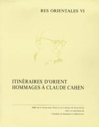 Rika Gyselen et Raoul Curiel - Itinéraires d'orient. - Hommages à Claude Cahen.