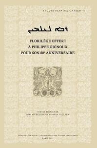"""Rika Gyselen et Christelle Jullien - """"Maître pour l'éternité"""" - Florilège offert à Philippe Gignoux pour son 80e anniversaire."""