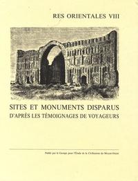 Rika Gyselen - Sites et monuments disparus d'après les témoignages de voyageurs.