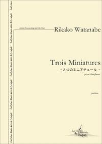 Rikako Watanabe - Trois Miniatures - Trois Miniatures.