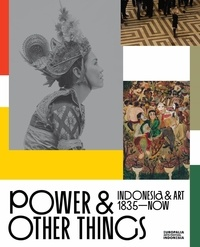 Histoiresdenlire.be Power & Other Things - Indonesia & Art 1835-now Image