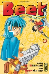 Riku Sanjô et Koji Inada - Beet The Vandel Buster Tome 3 : .