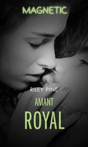 Riley Pine - Amant royal.