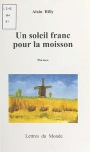 Rilly - Un soleil franc pour la moisson - Poèmes.