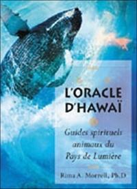 Rima A Morrell - L'Oracle d'Hawaï - Guides spirituels animaux du Pays de Lumière.