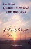 Rime Al-Sayed - Quand il s'est levé dans mes yeux.