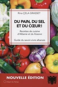 Rina Cela Grasset - Du pain, du sel et du coeur ! - Recettes de cuisine d'Albanie et du Kosovo.