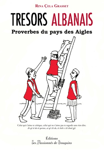 Rina Cela Grasset - Trésors albanais - Proverbes du pays des Aigles.