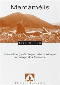 Rina Nissim - Mamamélis - Manuel de gynécologie naturopathique à l'usage des femmes.
