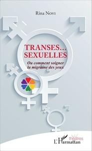 Rina Novi - Transes... sexuelles - Ou comment soigner la migraine des yeux.