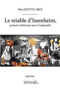 Le retable d'Issenheim- Grimoire alchimique pour Compostelle - Rina Sestito Arce   Showmesound.org