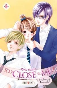 Livres gratuits à télécharger et à imprimer Too Close to Me ! T08  9782302082168 par Rina Yagami en francais