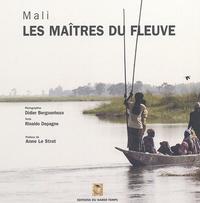 Rinaldo Depagne et Didier Bergounhoux - Les maîtres du fleuve - Mali.