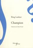 Ring Lardner - Champion.