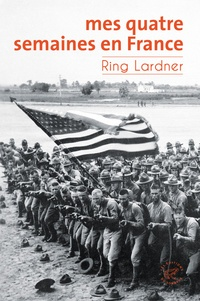 Ring Lardner - Mes quatre semaines en France.