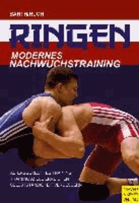 Ringen - Modernes Nachwuchstraining - Modernes Nachwuchstraining.