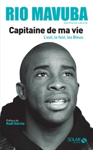 Rio Mavuba - Capitaine de ma vie.